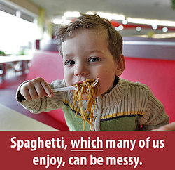 boy eating spaghetti, which can be messy